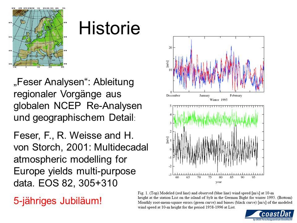 Feser Analysen: Ableitung regionaler Vorgänge aus globalen NCEP Re-Analysen und geographischem Detail : Feser, F., R.
