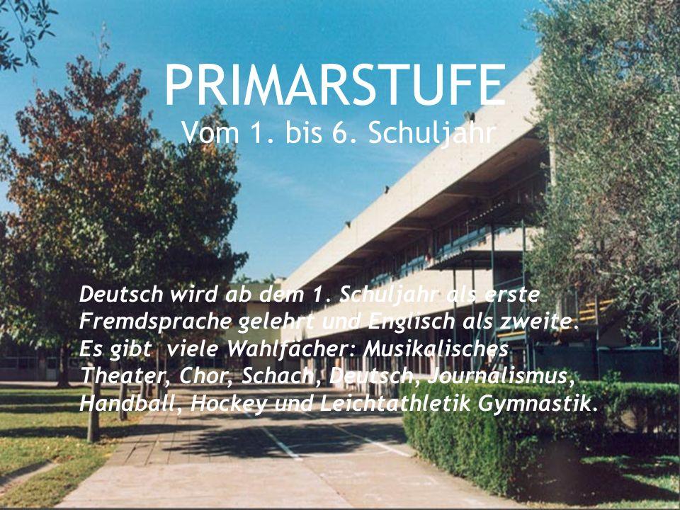 PRIMARSTUFE Vom 1. bis 6. Schuljahr Deutsch wird ab dem 1. Schuljahr als erste Fremdsprache gelehrt und Englisch als zweite. Es gibt viele Wahlfächer: