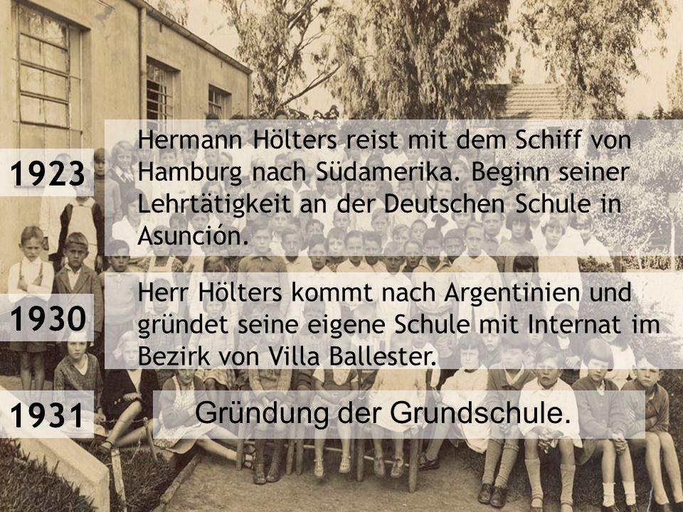 Hermann Hölters reist mit dem Schiff von Hamburg nach Südamerika. Beginn seiner Lehrtätigkeit an der Deutschen Schule in Asunción. Herr Hölters kommt