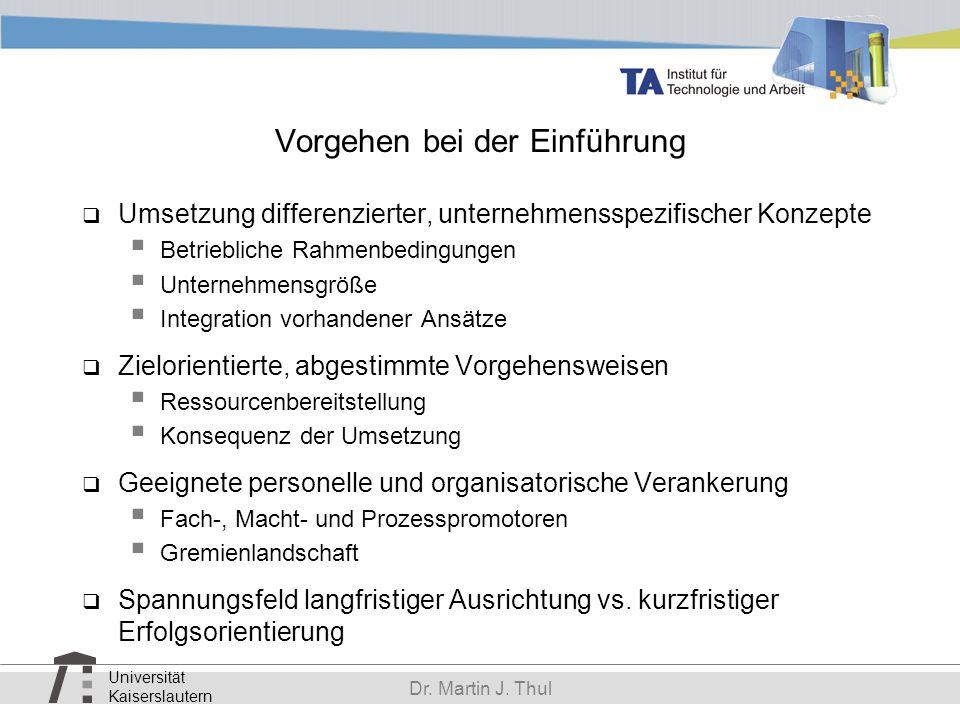 Universität Kaiserslautern Dr. Martin J. Thul Vorgehen bei der Einführung Umsetzung differenzierter, unternehmensspezifischer Konzepte Betriebliche Ra