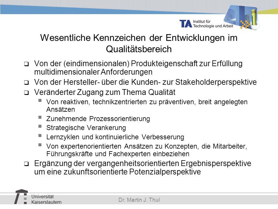 Universität Kaiserslautern Dr. Martin J. Thul Wesentliche Kennzeichen der Entwicklungen im Qualitätsbereich Von der (eindimensionalen) Produkteigensch