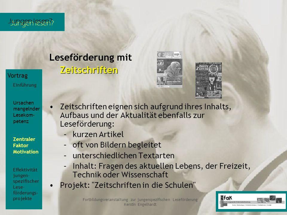 Jungen lesen? Fortbildungsveranstaltung zur jungenspezifischen Leseförderung Kerstin Engelhardt Leseförderung mitZeitschriften Zeitschriften eignen si
