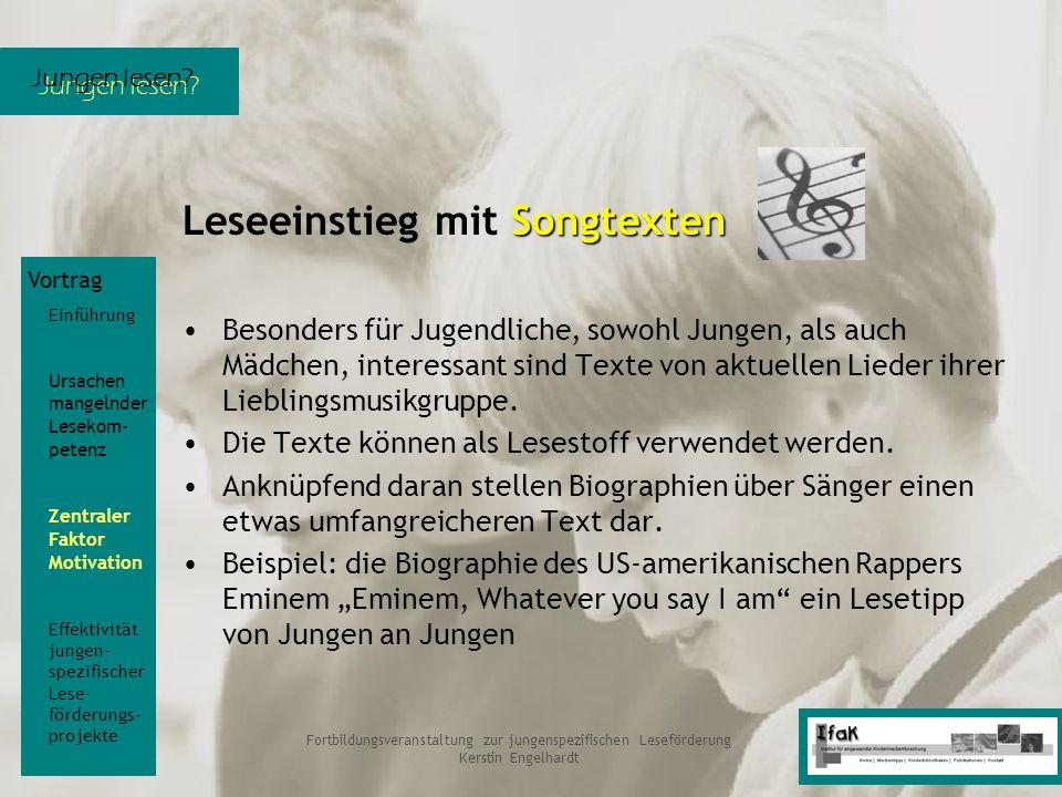Jungen lesen? Fortbildungsveranstaltung zur jungenspezifischen Leseförderung Kerstin Engelhardt Songtexten Leseeinstieg mit Songtexten Besonders für J