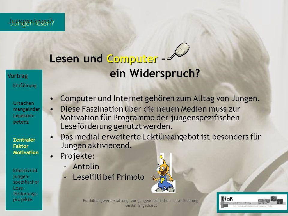 Jungen lesen? Fortbildungsveranstaltung zur jungenspezifischen Leseförderung Kerstin Engelhardt Computer Lesen und Computer – ein Widerspruch? Compute