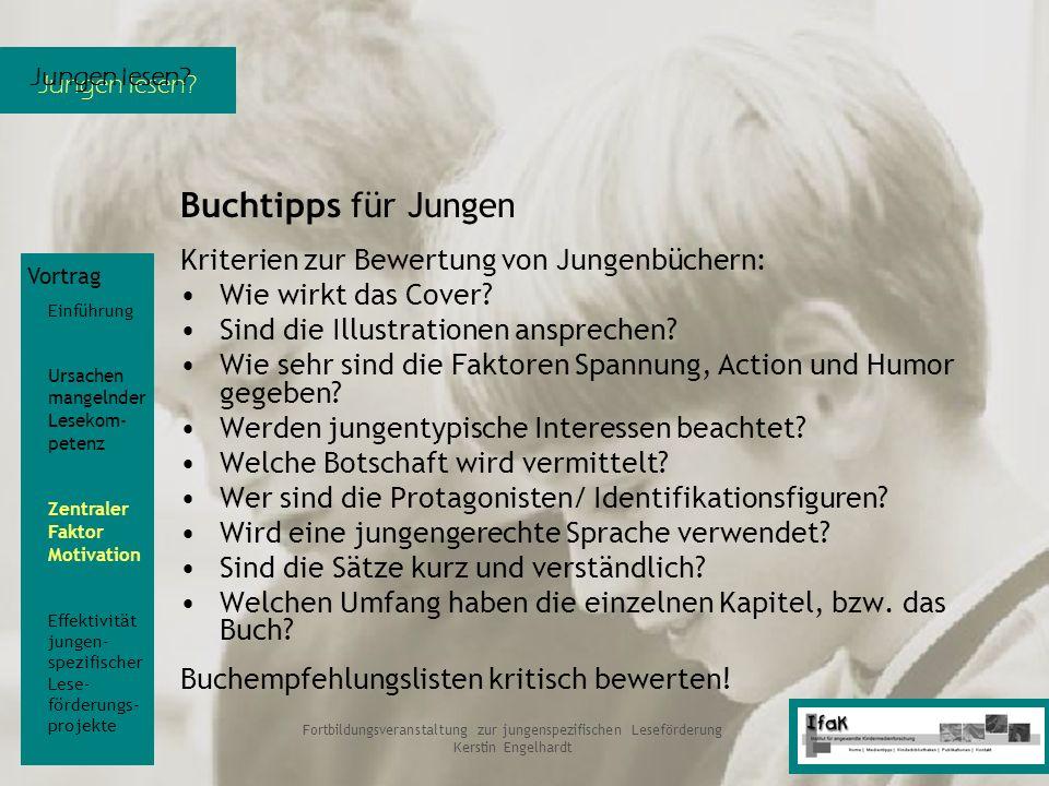 Jungen lesen? Fortbildungsveranstaltung zur jungenspezifischen Leseförderung Kerstin Engelhardt Buchtipps für Jungen Kriterien zur Bewertung von Junge