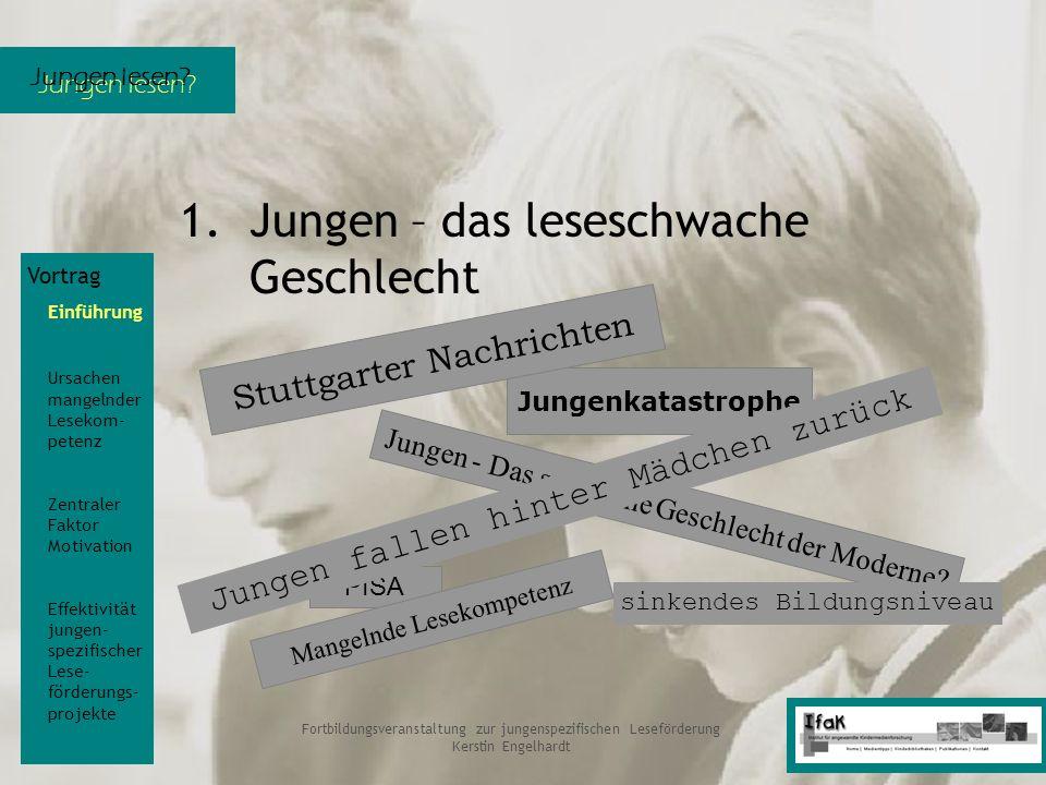 Jungen lesen? Fortbildungsveranstaltung zur jungenspezifischen Leseförderung Kerstin Engelhardt 1.Jungen – das leseschwache Geschlecht Jungenkatastrop