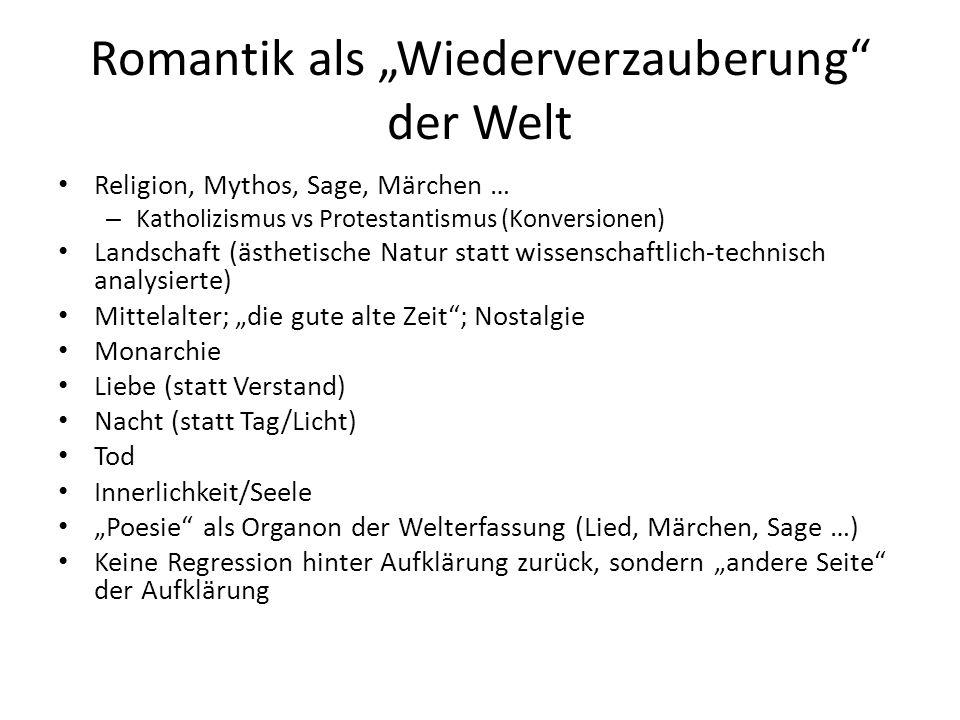 Romantik als Wiederverzauberung der Welt Religion, Mythos, Sage, Märchen … – Katholizismus vs Protestantismus (Konversionen) Landschaft (ästhetische N