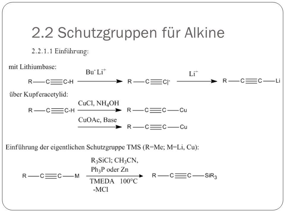 2.2 Schutzgruppen für Alkine 2.2.1.1 Einführung: