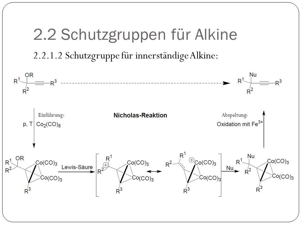 2.2 Schutzgruppen für Alkine 2.2.1.2.Beispiel: Lit.: Barry J.