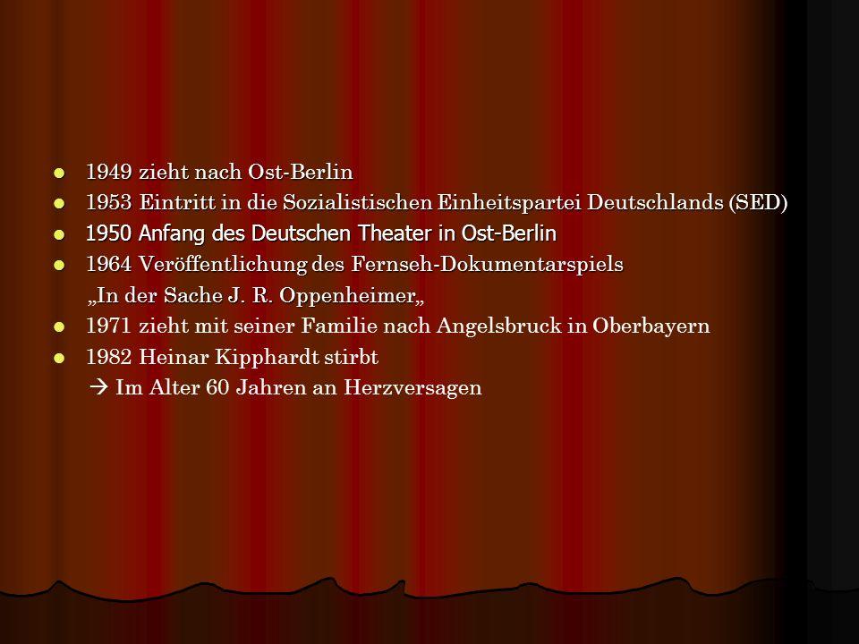 1949 zieht nach Ost-Berlin 1949 zieht nach Ost-Berlin 1953 Eintritt in die Sozialistischen Einheitspartei Deutschlands (SED) 1953 Eintritt in die Sozi
