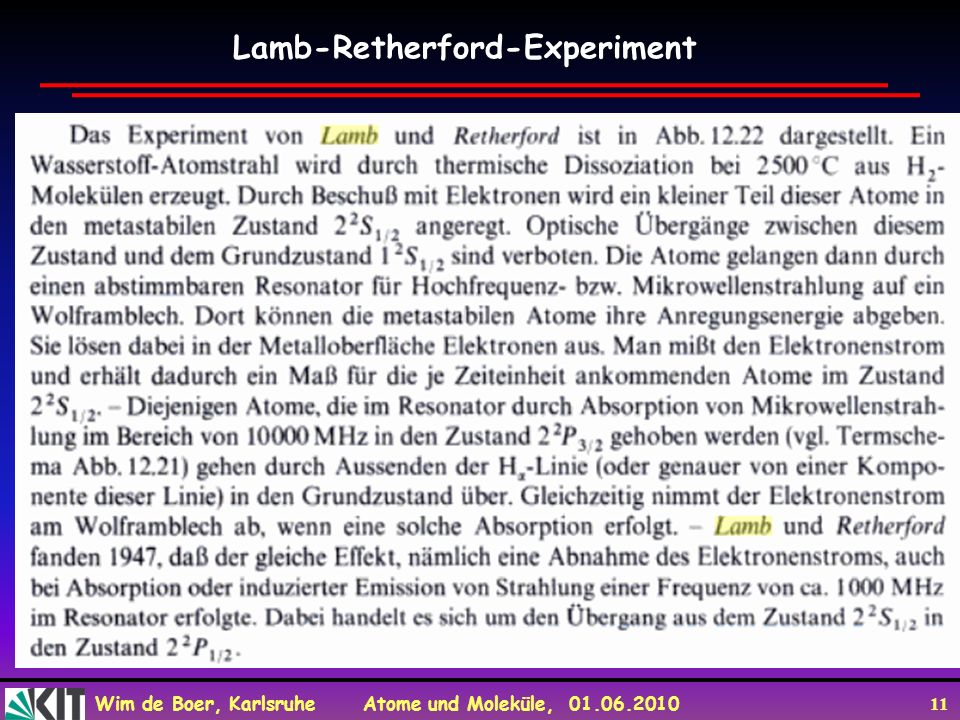 Wim de Boer, Karlsruhe Atome und Moleküle, 01.06.2010 11 Lamb-Retherford-Experiment