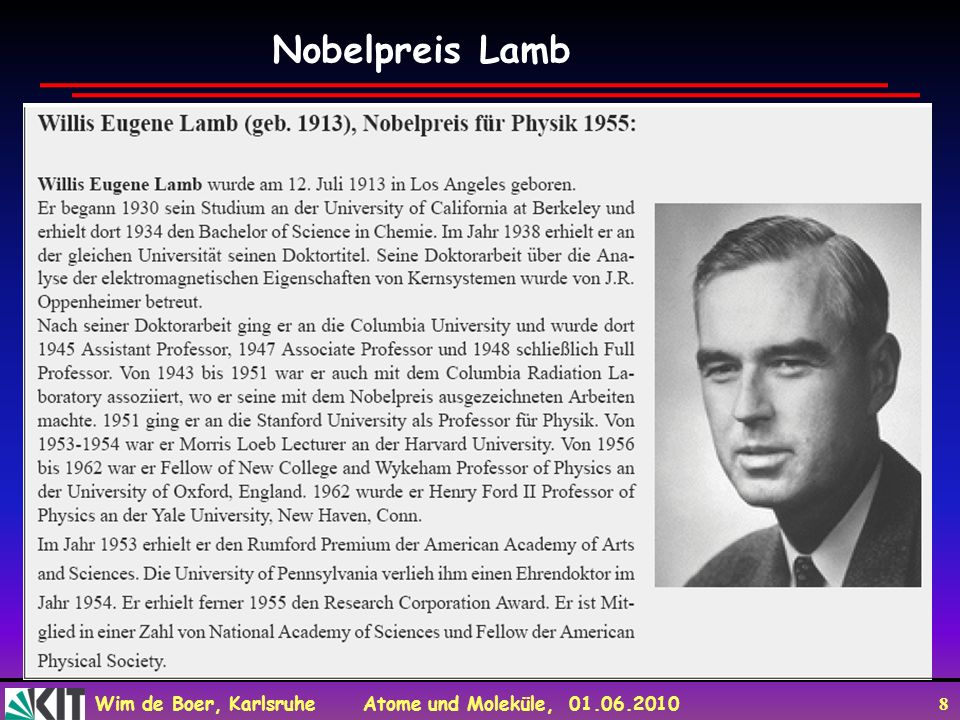 Wim de Boer, Karlsruhe Atome und Moleküle, 01.06.2010 8 Nobelpreis Lamb