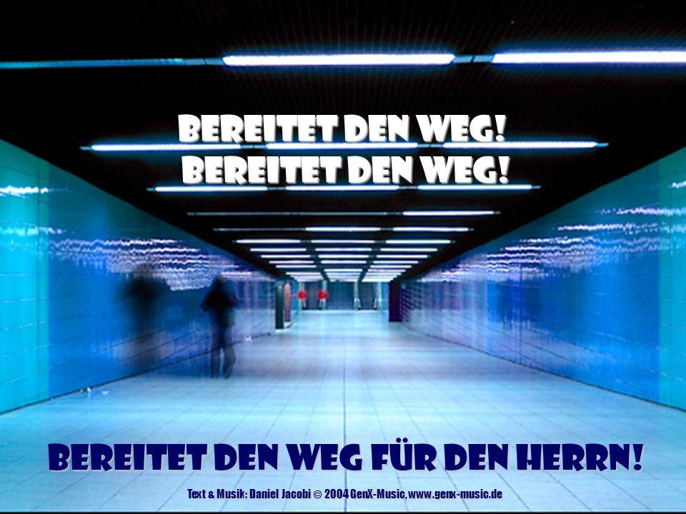 Hier vor Deinem Thron - Start Text & Musik: Daniel Jacobi © 2003 GenX-Music, www.genx-music.de Öffnet die Tore.