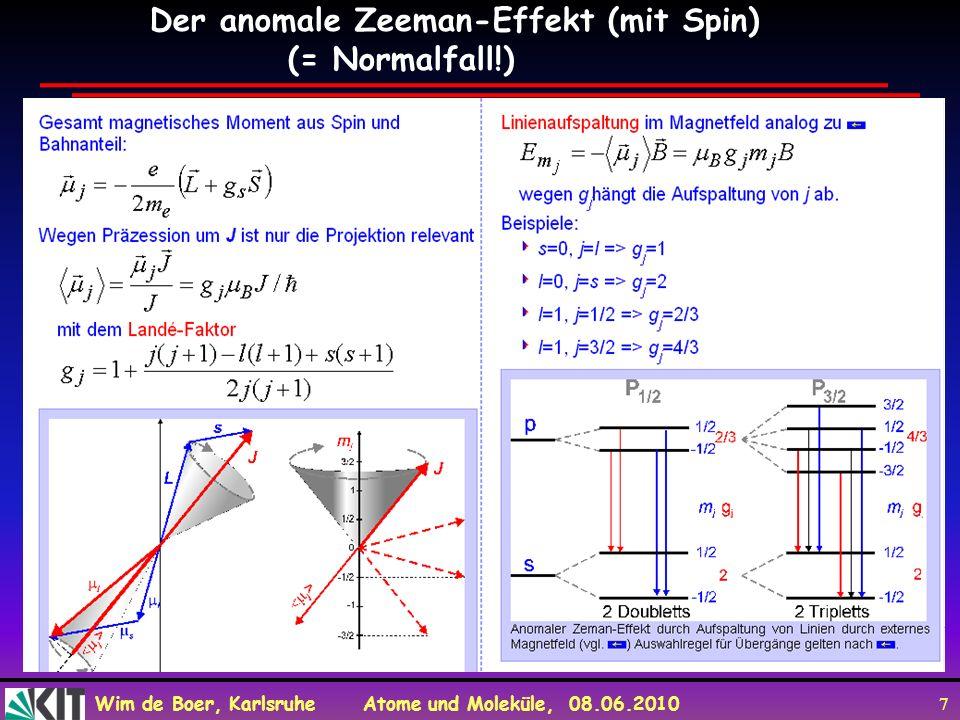 Wim de Boer, Karlsruhe Atome und Moleküle, 08.06.2010 8 Weak B= Bext < Bint Strong B= Bext > Bint Paschen-Back-Effekt