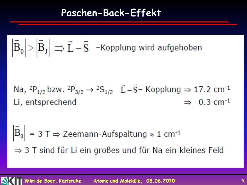 Wim de Boer, Karlsruhe Atome und Moleküle, 08.06.2010 10 Hyperfeinstruktur im starken Magnetfeld