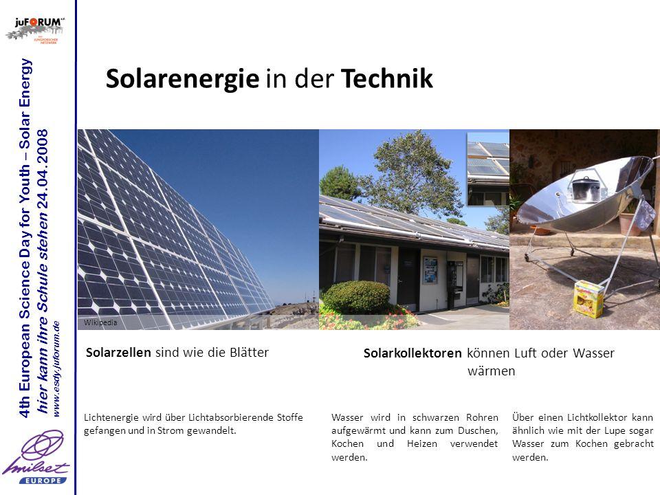 Solarenergie in der Technik Solarzellen sind wie die Blätter Solarkollektoren können Luft oder Wasser wärmen Lichtenergie wird über Lichtabsorbierende