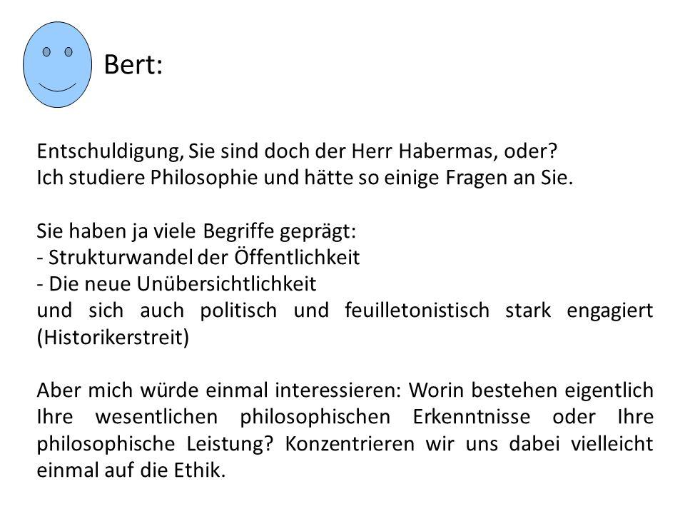 Entschuldigung, Sie sind doch der Herr Habermas, oder? Ich studiere Philosophie und hätte so einige Fragen an Sie. Sie haben ja viele Begriffe geprägt