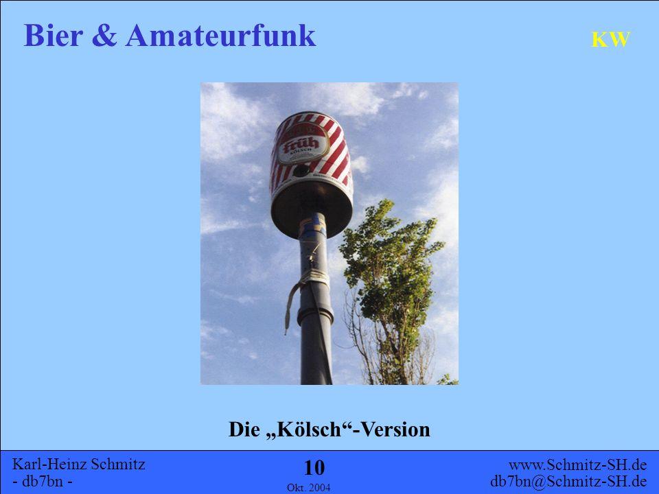 Karl-Heinz Schmitz - db7bn - Bier & Amateurfunk www.Schmitz-SH.de db7bn@Schmitz-SH.de Okt. 2004 9 KW DL2FI und die Berliner Keule