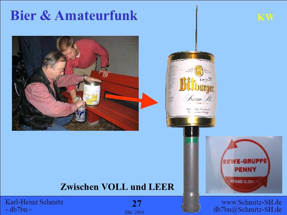 Karl-Heinz Schmitz - db7bn - Bier & Amateurfunk www.Schmitz-SH.de db7bn@Schmitz-SH.de Okt. 2004 26 KW Aufbau