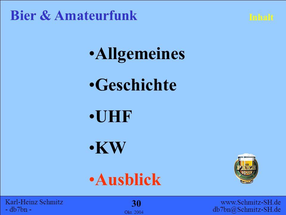 Karl-Heinz Schmitz - db7bn - Bier & Amateurfunk www.Schmitz-SH.de db7bn@Schmitz-SH.de Okt. 2004 29 KW erster Test