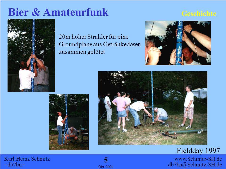 Karl-Heinz Schmitz - db7bn - Bier & Amateurfunk www.Schmitz-SH.de db7bn@Schmitz-SH.de Okt. 2004 4 Allgemeines Geschichte UHF KW Ausblick Inhalt