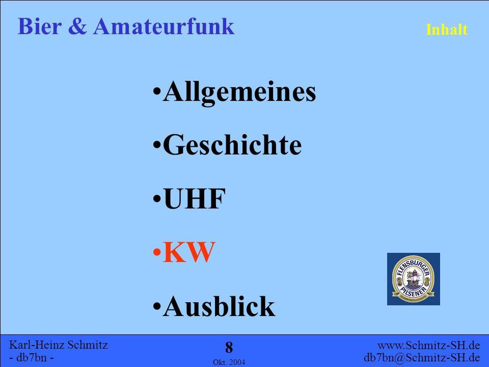 Karl-Heinz Schmitz - db7bn - Bier & Amateurfunk www.Schmitz-SH.de db7bn@Schmitz-SH.de Okt. 2004 7 UHF 430 MHz J-Antenne aus 0,5l Bierdosen in verschie