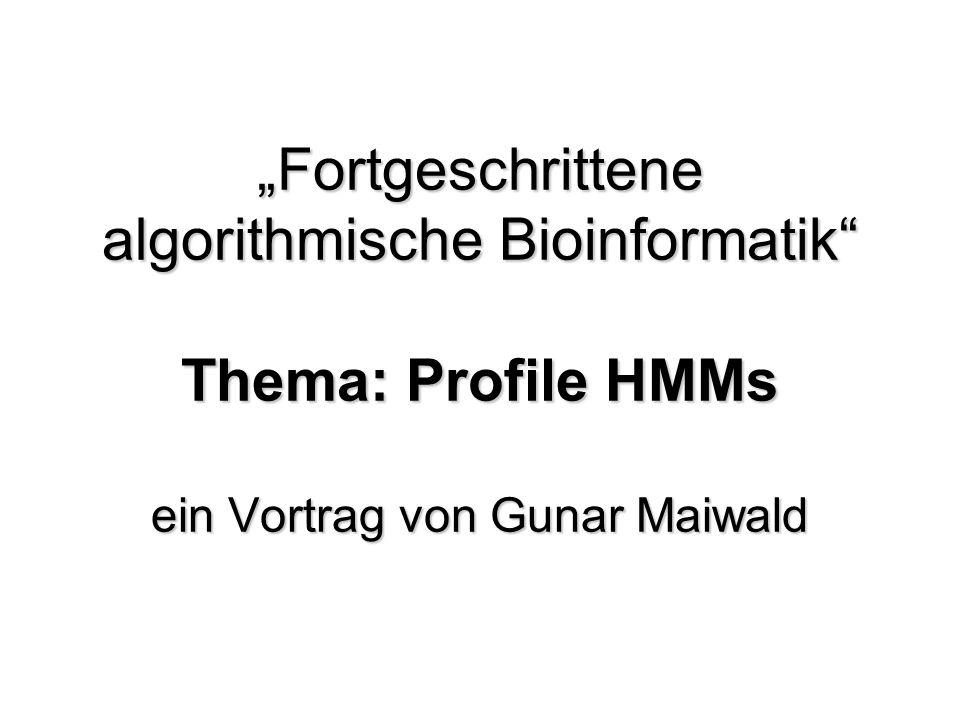 Gliederung Einführung Biologischer Hintergrund Multiples Sequenzalignment Profile HMMs in der Theorie Grundidee Parameterabschätzung Suche mit Profile HMMs Profile HMMs in der Praxis PFAM Fazit