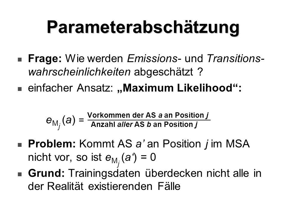 Parameterabschätzung Frage: Wie werden Emissions- und Transitions- wahrscheinlichkeiten abgeschätzt ? einfacher Ansatz: Maximum Likelihood: e M j (a)