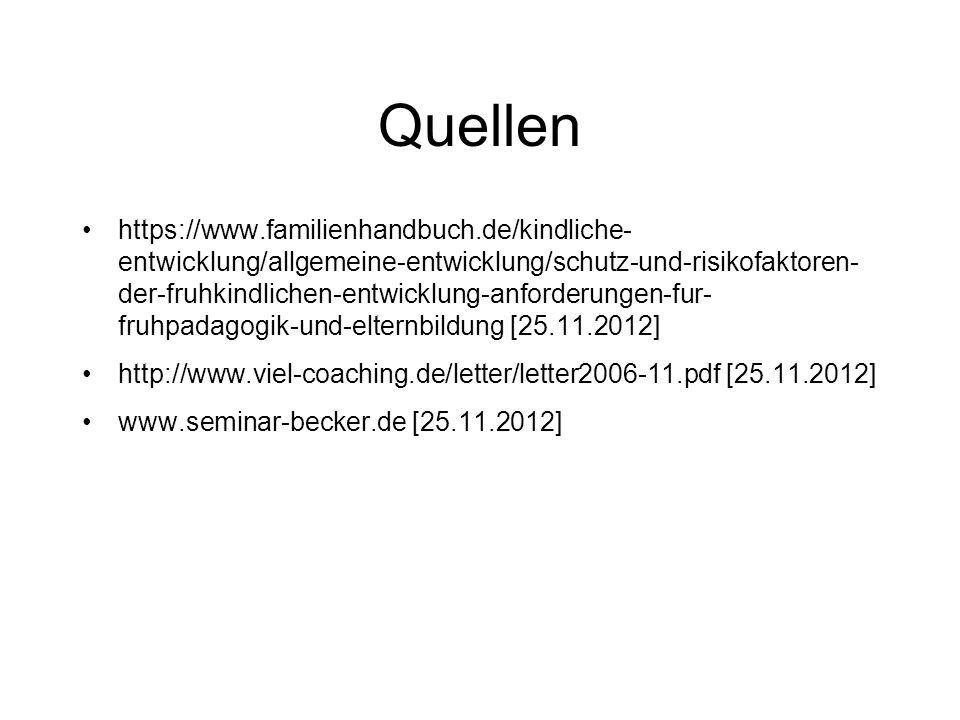 Quellen https://www.familienhandbuch.de/kindliche- entwicklung/allgemeine-entwicklung/schutz-und-risikofaktoren- der-fruhkindlichen-entwicklung-anford