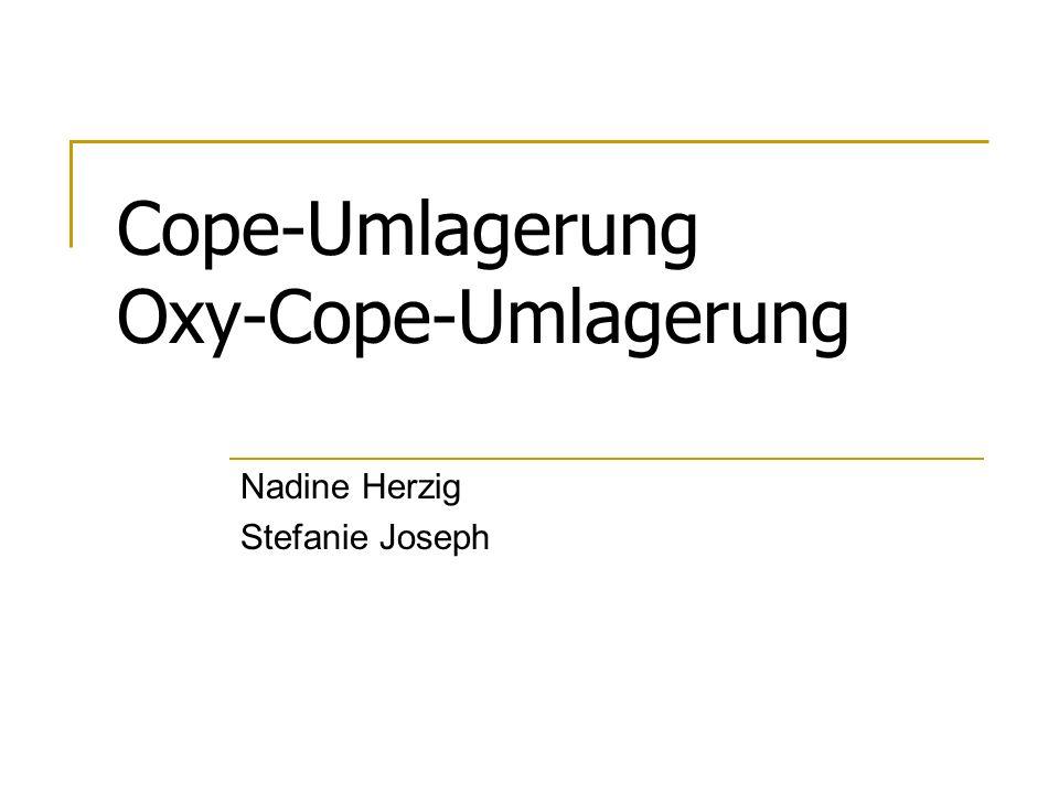 Cope-Umlagerung Oxy-Cope-Umlagerung Nadine Herzig Stefanie Joseph