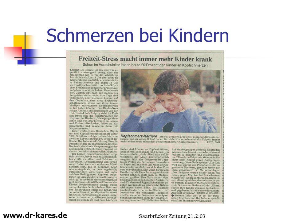 www.dr-kares.de Saarbrücker Zeitung 21.2.03 Schmerzen bei Kindern