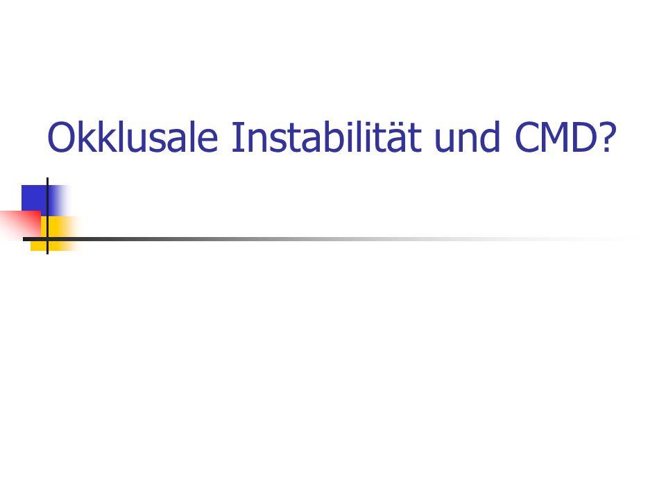 Okklusale Instabilität und CMD?