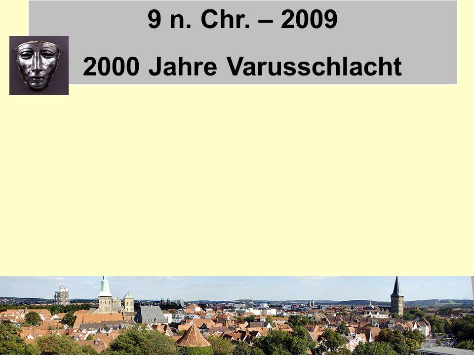 9 n. Chr. – 2009 2000 Jahre Varusschlacht