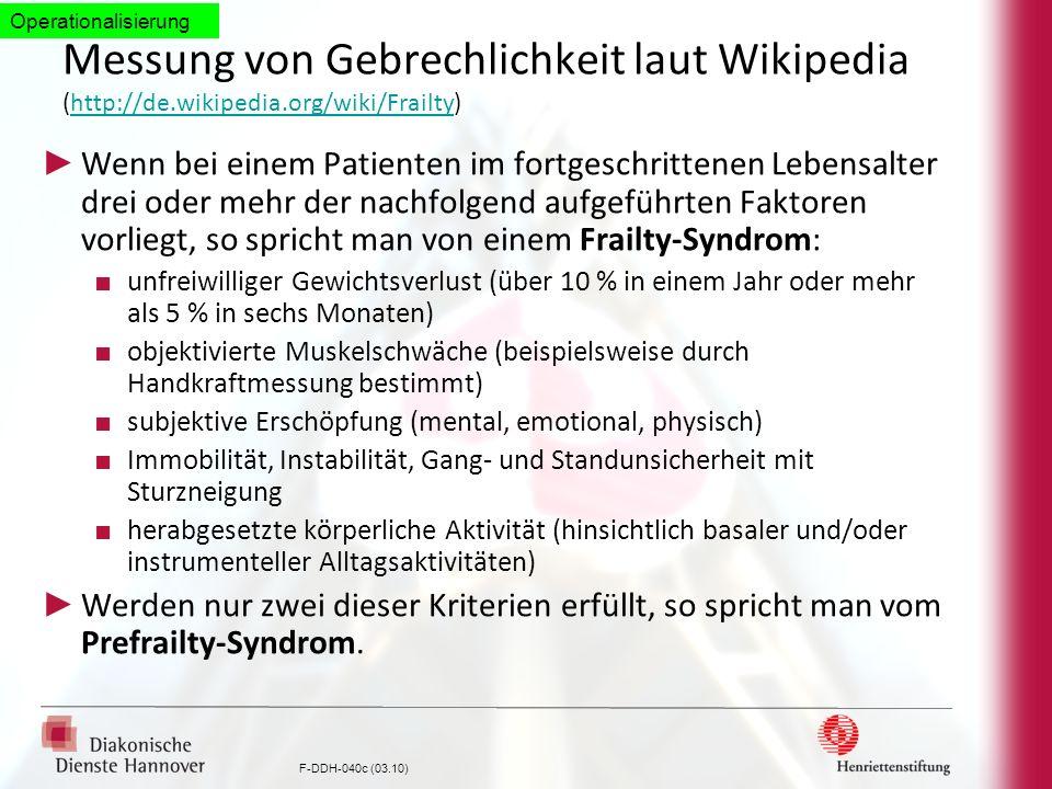F-DDH-040c (03.10) Messung von Gebrechlichkeit laut Wikipedia (http://de.wikipedia.org/wiki/Frailty)http://de.wikipedia.org/wiki/Frailty Wenn bei eine