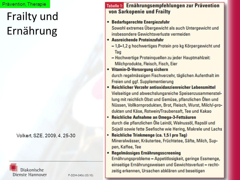 F-DDH-040c (03.10) Frailty und Ernährung Volkert, SZE, 2009, 4, 25-30 Prävention, Therapie
