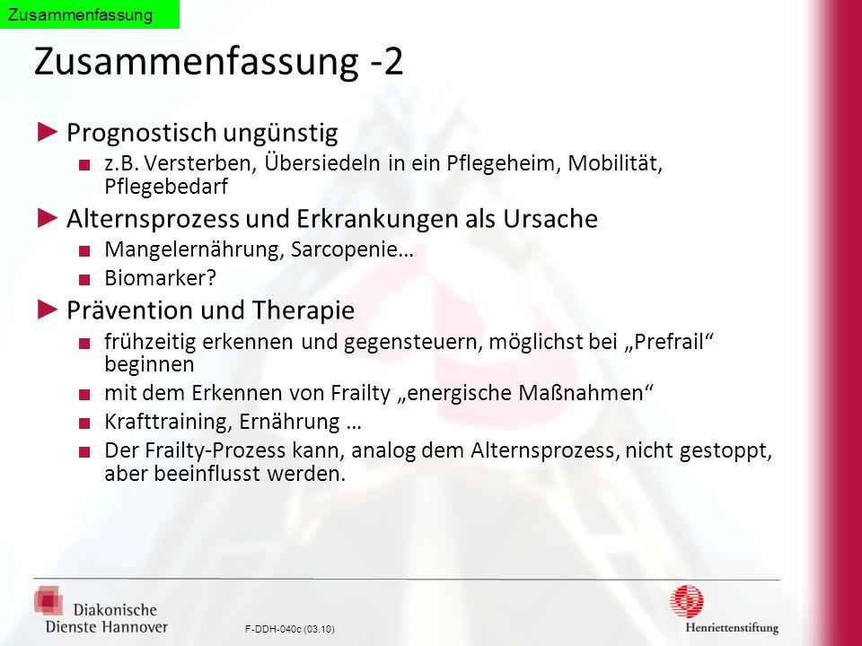 F-DDH-040c (03.10) Zusammenfassung -2 Prognostisch ungünstig z.B. Versterben, Übersiedeln in ein Pflegeheim, Mobilität, Pflegebedarf Alternsprozess un