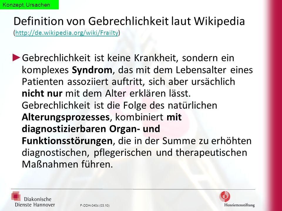F-DDH-040c (03.10) Definition von Gebrechlichkeit laut Wikipedia (http://de.wikipedia.org/wiki/Frailty)http://de.wikipedia.org/wiki/Frailty Gebrechlic