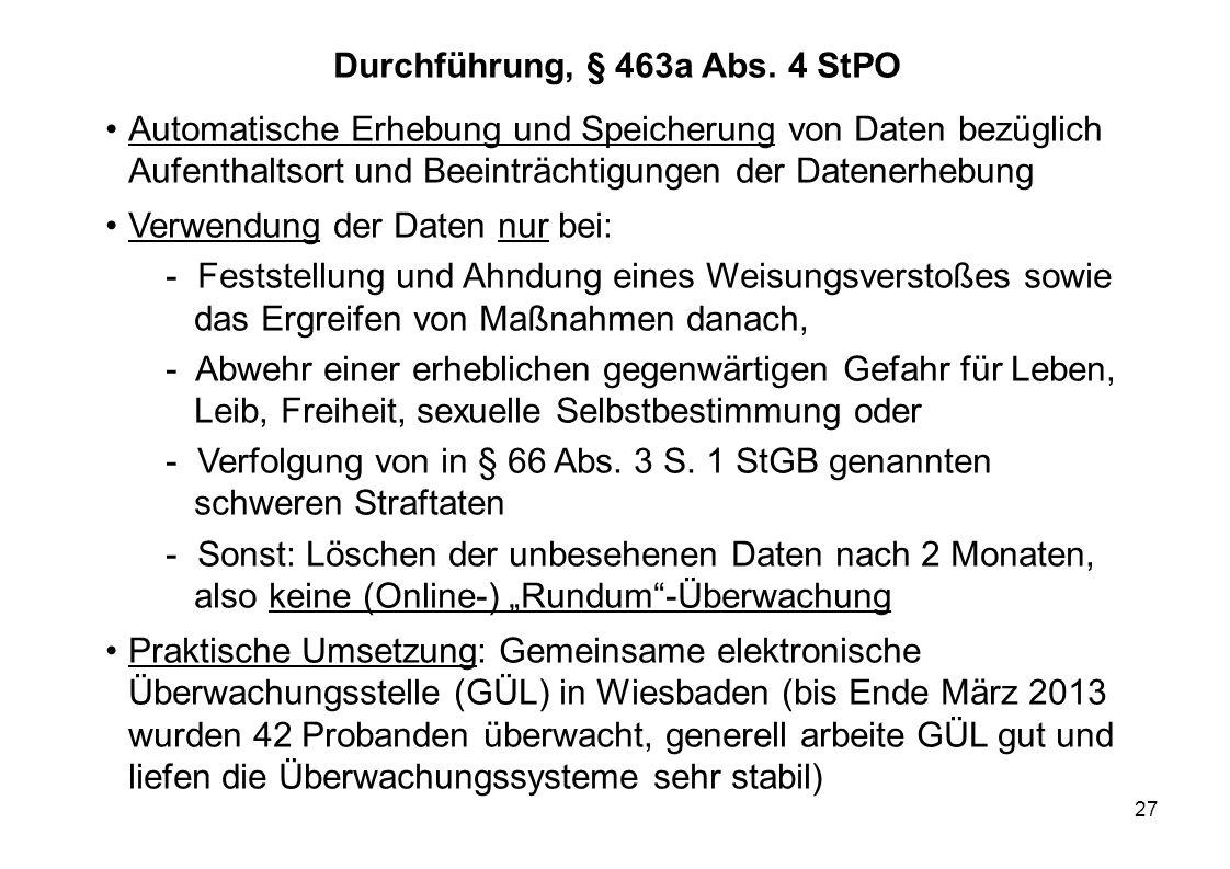 27 Durchführung, § 463a Abs. 4 StPO Automatische Erhebung und Speicherung von Daten bezüglich Aufenthaltsort und Beeinträchtigungen der Datenerhebung