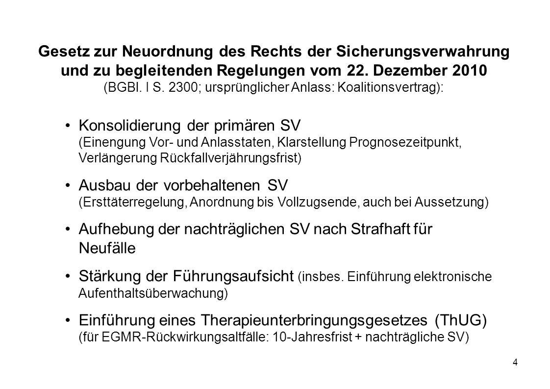 4 Gesetz zur Neuordnung des Rechts der Sicherungsverwahrung und zu begleitenden Regelungen vom 22. Dezember 2010 (BGBl. I S. 2300; ursprünglicher Anla