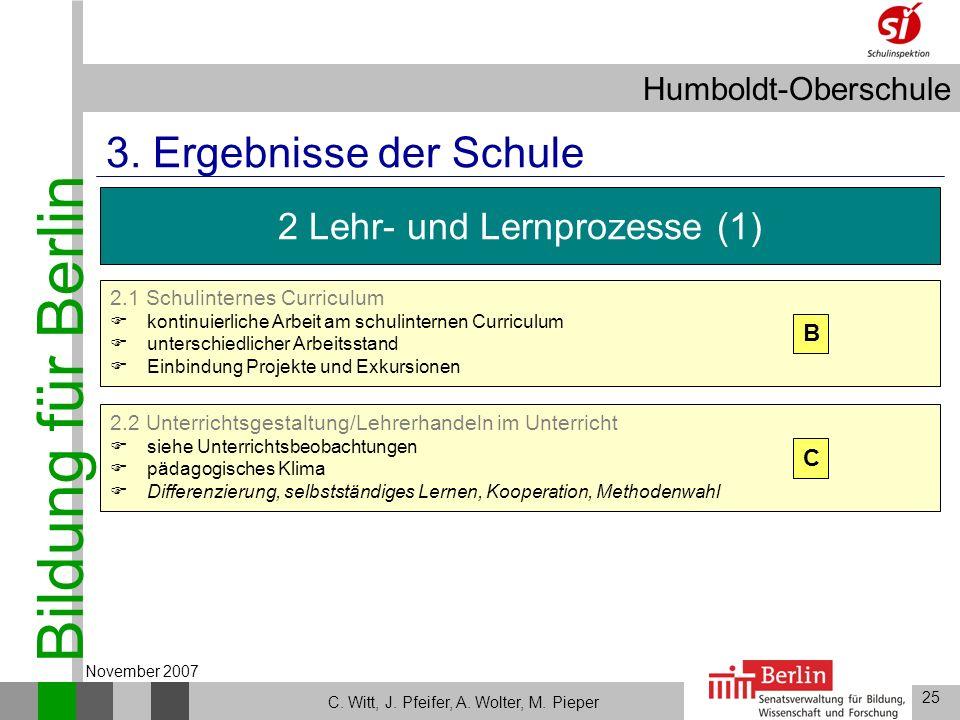 Bildung für Berlin Humboldt-Oberschule 25 C. Witt, J. Pfeifer, A. Wolter, M. Pieper November 2007 2.2 Unterrichtsgestaltung/Lehrerhandeln im Unterrich