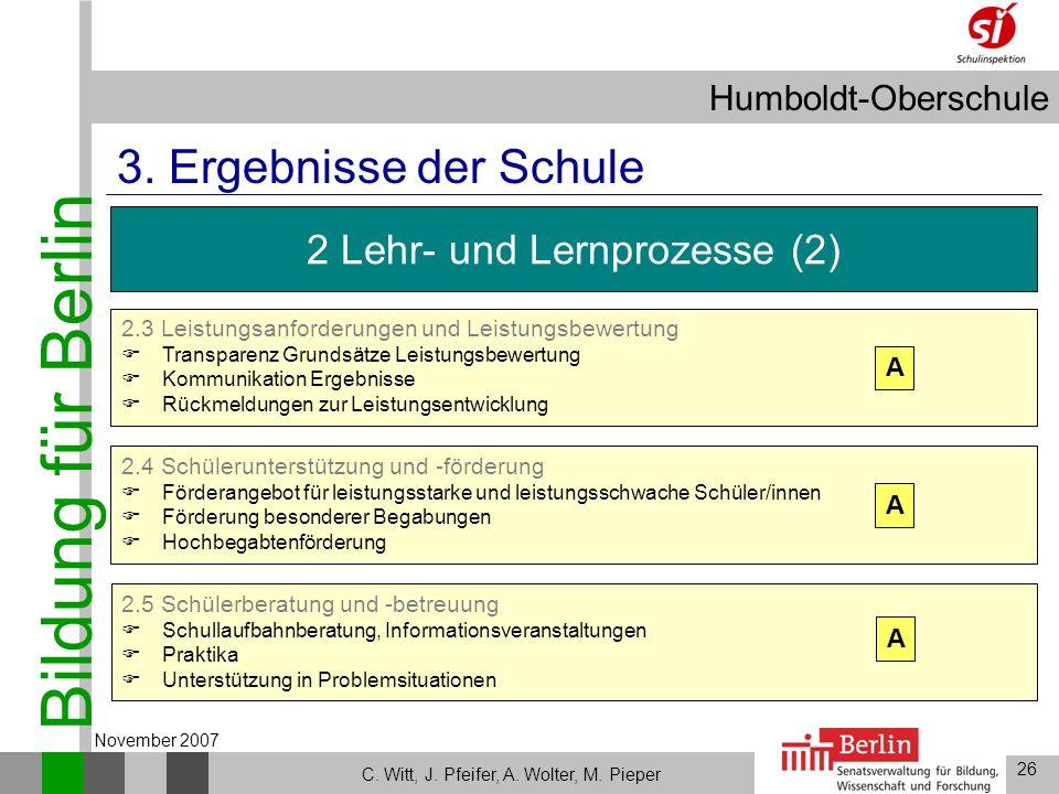 Bildung für Berlin Humboldt-Oberschule 26 C. Witt, J. Pfeifer, A. Wolter, M. Pieper November 2007 2.4 Schülerunterstützung und -förderung Förderangebo