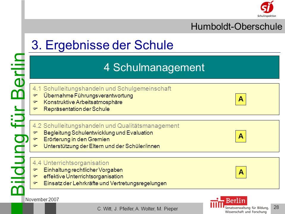 Bildung für Berlin Humboldt-Oberschule 28 C. Witt, J. Pfeifer, A. Wolter, M. Pieper November 2007 4.2 Schulleitungshandeln und Qualitätsmanagement Beg