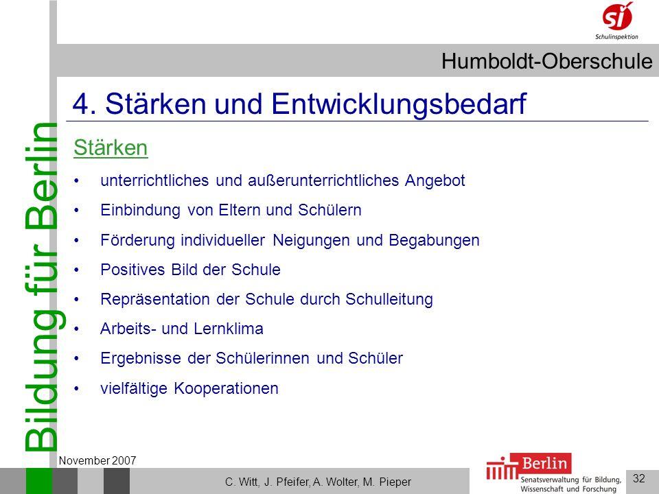 Bildung für Berlin Humboldt-Oberschule 32 C. Witt, J. Pfeifer, A. Wolter, M. Pieper November 2007 4. Stärken und Entwicklungsbedarf Stärken unterricht