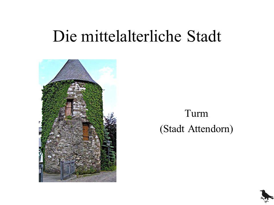 Die mittelalterliche Stadt Turm (Stadt Attendorn)