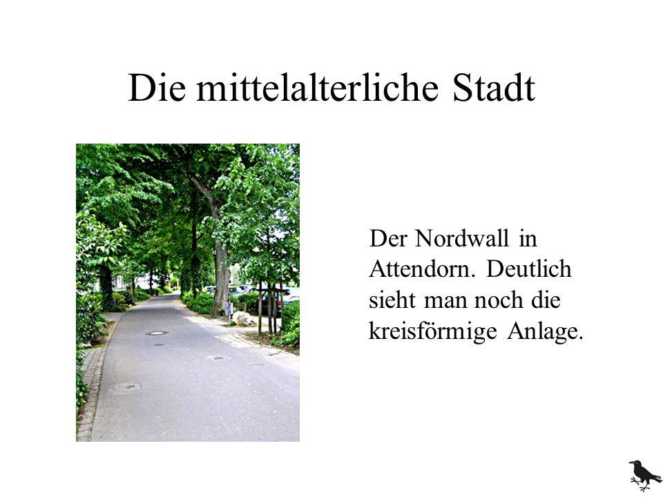 Die mittelalterliche Stadt Der Nordwall in Attendorn. Deutlich sieht man noch die kreisförmige Anlage.