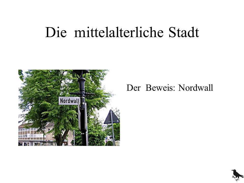 Die mittelalterliche Stadt Der Beweis: Nordwall