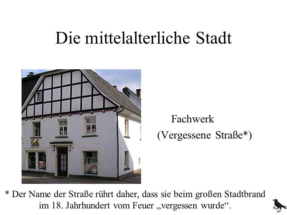 Die mittelalterliche Stadt Fachwerk (Vergessene Straße*) * Der Name der Straße rührt daher, dass sie beim großen Stadtbrand im 18. Jahrhundert vom Feu