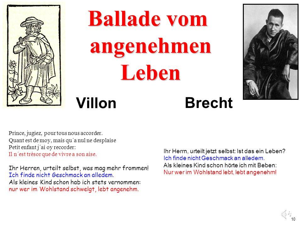 10 Ballade vom angenehmen Leben Villon Prince, jugiez, pour tous nous accorder. Quant est de moy, mais qu´a nul ne desplaise Petit enfant j´ai oy reco