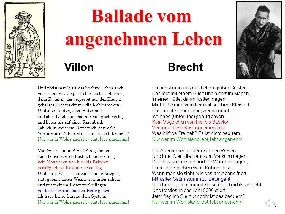 11 Brecht Da preist man uns das Leben großer Geister, Das lebt mit einem Buch und nichts im Magen, In einer Hütte, daran Ratten nagen - Mir bleibe man