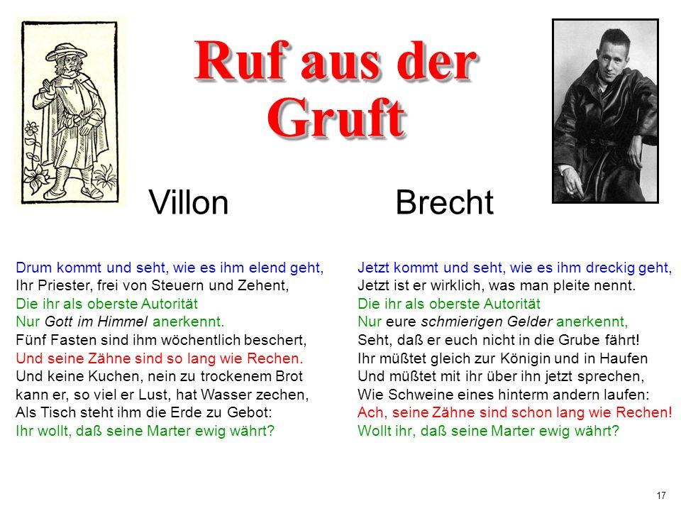 17 Brecht Jetzt kommt und seht, wie es ihm dreckig geht, Jetzt ist er wirklich, was man pleite nennt. Die ihr als oberste Autorität Nur eure schmierig